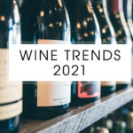 Wine trends for 2021